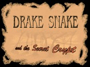 Drake Snake and the Secret Crypt